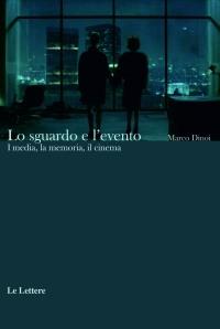 Angela Mengoni sur Marco Dinoi, Lo sguardo e l'evento. I media, la memoria, il cinema